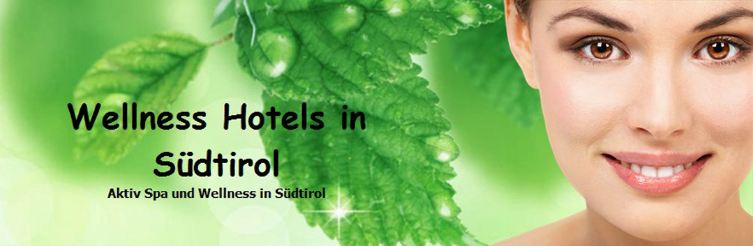 Wellness Hotels in Tirol & Südtirol
